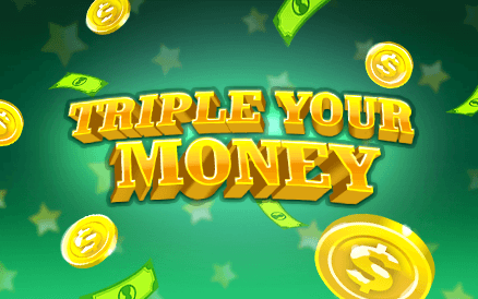 Triple Your Money